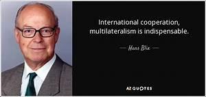 Hans Blix quote... International Cooperation Quotes