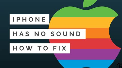 iphone has no sound iphone no sound or volume from speaker how to fix