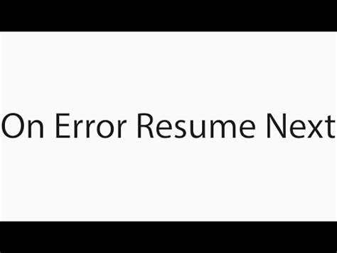 On Error Resume Next by On Error Resume Next