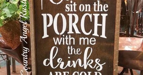 sit   porch  merustic porch signx
