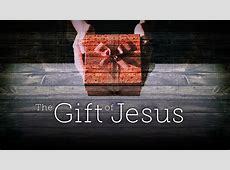 The Gift of Jesus Grace Fellowship of South Forsyth