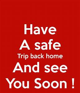 Have A safe Trip back home And see You Soon ! Poster ...