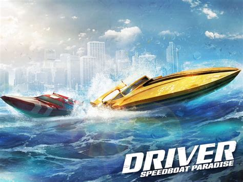 Speed Boat App by Driver Speedboat Paradise App Free Apps King