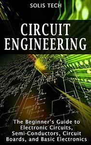 Amazon Com  Circuit Engineering  The Beginner U2019s Guide To