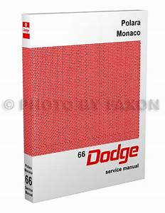 1966 Dodge Polara  U0026 Monaco Repair Shop Manual Reprint