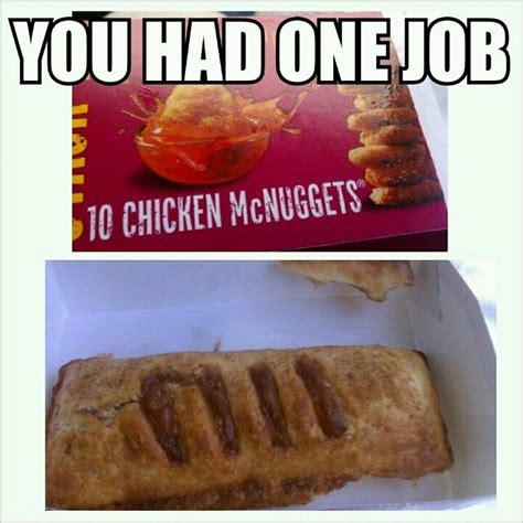 Meme Mcdonalds - you had one job mcdonalds meme applepie haha happier pinterest haha meme and mcdonald s