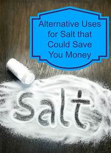Alternative Uses for Salt that Could Save You Money - Cool