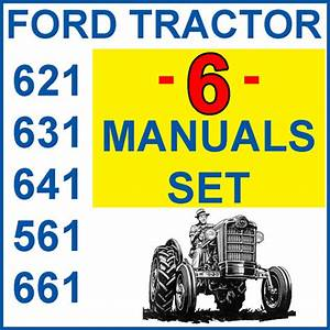 Ford 621 631 641 651 661 Tractor Service Parts Owners