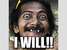 I Will!! Ha meme on Memegen