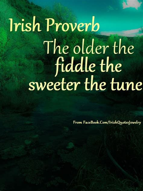 Irish Meme - irish quotes memes proverbs or sayings irish proverb about the older the fiddle the sweeter