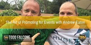 The Art of Promoting for Events with Andrew Eaton | Todd ...