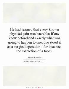 He had learned ... Tooth Extraction Quotes