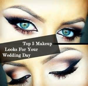 makeup for wedding day top 5 makeup looks for your wedding day