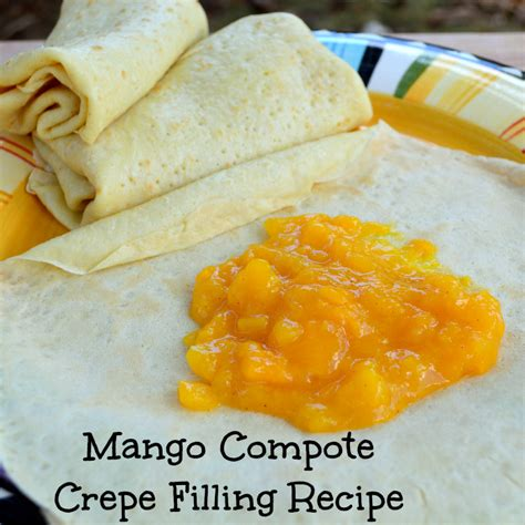 dessert crepe recipes fillings simple mango compote breakfast dessert crepe filling