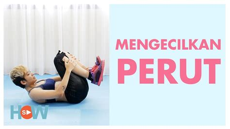 cepat mengecilkan perut buncit video fitness indonesia youtube