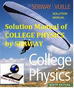 College Physics By Serway  9th Edition   B Sc Physics Reference Book