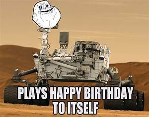 Forever alone Curiosity rover - Meme Guy