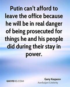 Garry Kasparov ... Office Leaves Quotes