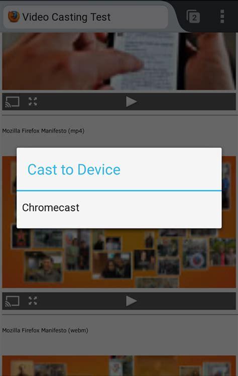 firefox  android krijgt definitief ondersteuning voor google chromecast