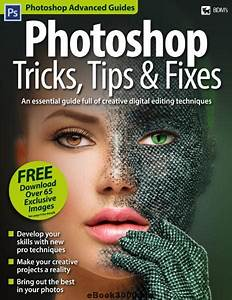 Photoshop Tricks  Tips  U0026 Fixes 2017 Free Pdf Magazine Download