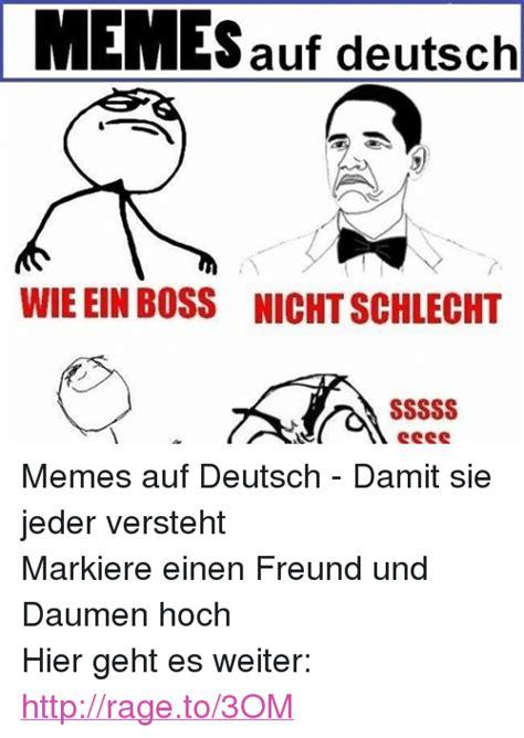 Meme Deutsch - imemes auf deutsch wieein boss nichtschlecht memes auf deutsch damit sie jeder versteht