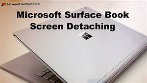 How To Detach Microsoft Surface Book Convertible Laptop