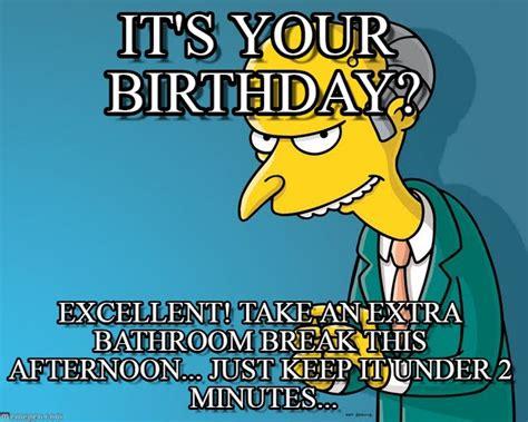 Mr Burns Excellent Meme - it s your birthday mr burns excellent meme on memegen