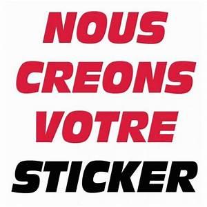 Autocollant Personnalisé Pour Voiture : sticker sur mesure un sticker pas cher personnalise pour ~ Voncanada.com Idées de Décoration