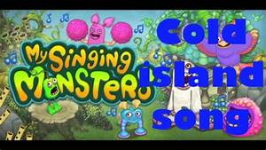 My Singing Monster My Singing Monsters Cold Island Full Song High Quality