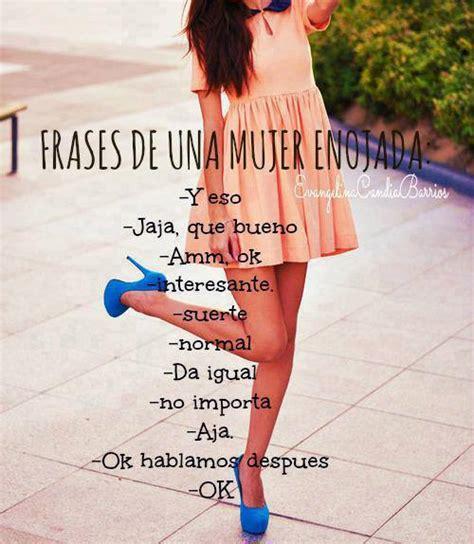 Todo En Frases Frases De Una Mujer Enojada