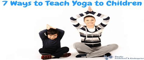 7 ways to teach to children pacific preschool 513 | 7 Ways to Teach Yoga