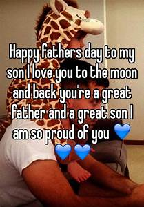 Happy fathers day to my son I love you to the moon and ...