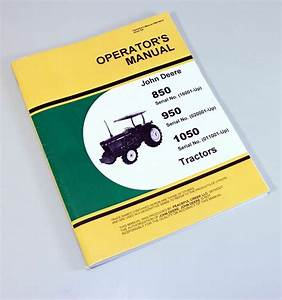 John Deere 850 950 1050 Tractor Operators Owners Manual