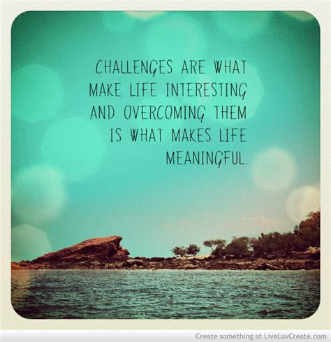 inspirational quotes  life challenges quotesgram