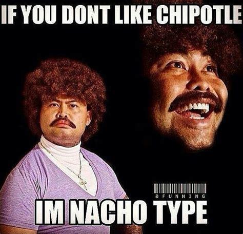 Chipotle Meme Best 25 Nacho Libre Quotes Ideas On Nacho