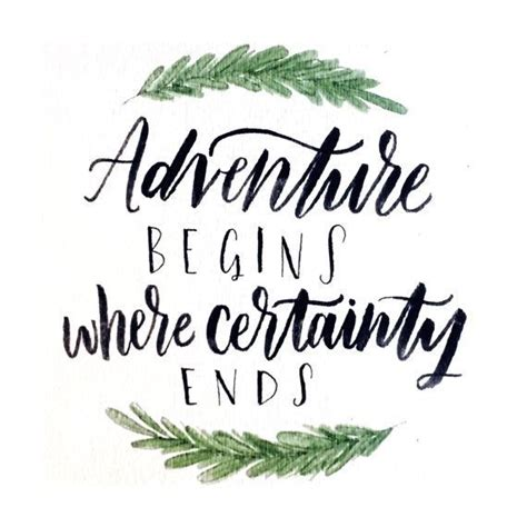 adventure begins  certainty ends quotes