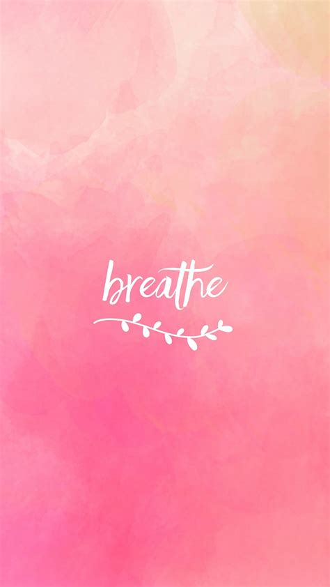 Iphone Backgrounds For Your Phone by Breathe Phone Backgrounds Quotes Wallpaper Quotes