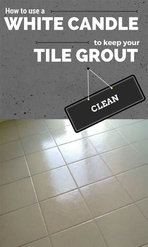 how to clean tile grout how to use a white candle to keep your tile grout clean
