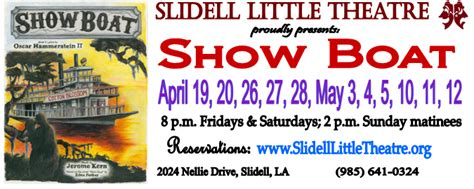 Boat Show Slidell by Slidell Little Theatre Show Boat The Birth Of The