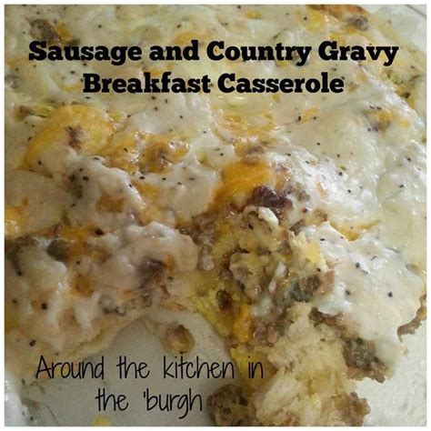 Sausage And Country Gravy Breakfast Casserole Sausage