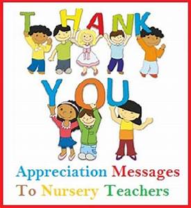 Appreciation Messages and Letters Nursery Teachers
