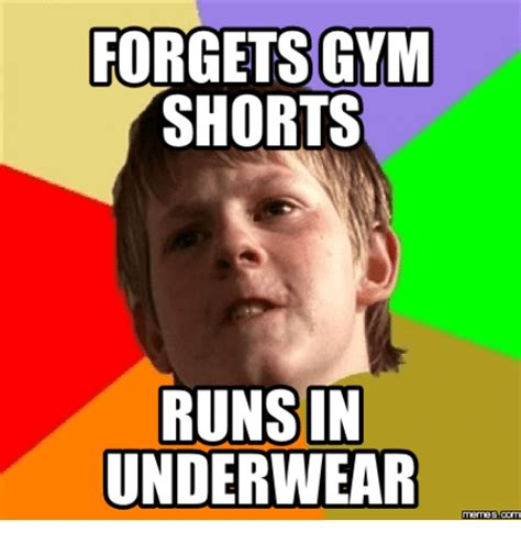 Underwear Meme - forgets gym shorts runs in underwear memes com forgeted meme on sizzle