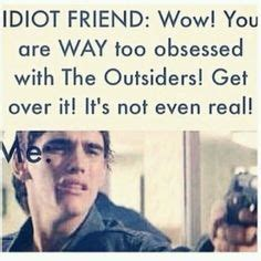 The Outsiders Memes - 1000 images about the outsiders on pinterest the outsiders matt dillon and rob lowe