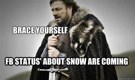 Brace Your Self Meme - brace yourself snow memes
