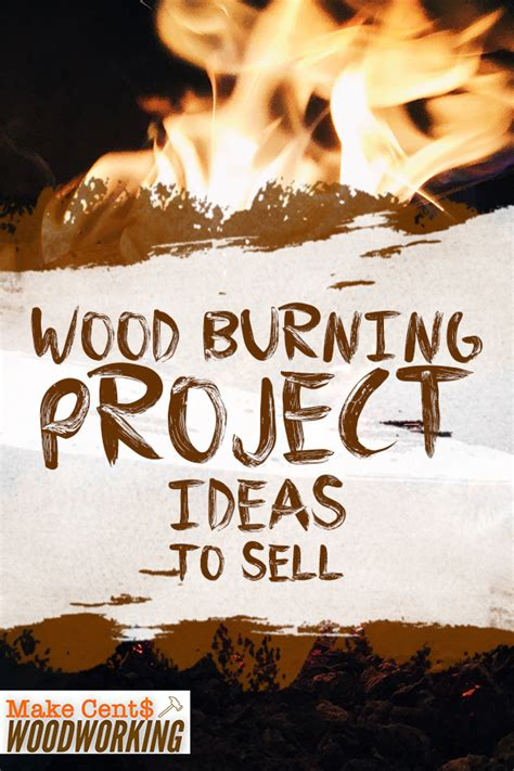 wood burning project ideas  sell wood projects