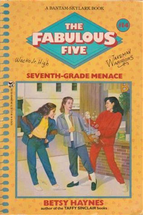 seventh grade menace  fabulous    betsy haynes