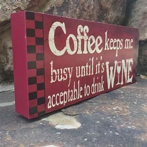 Wooden signs with quotes sayings about coffee funny wine