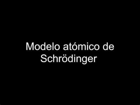 Modelo atómico de Schrödinger - YouTube
