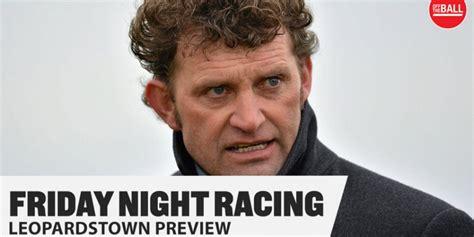 Friday Night Racing | Paul Nolan Interview | Dublin Racing ...
