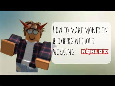 money  bloxburg  working youtube